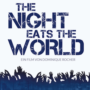 The-Night-Eats-The-World.jpg