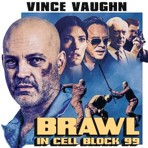 Brawl in Cell Block 99 - Deutscher Trailer zum brutalen Knastfilm
