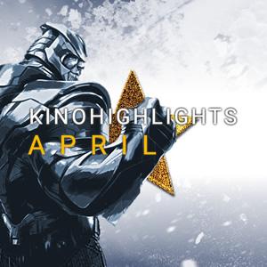 Kinohighlights im April 2019