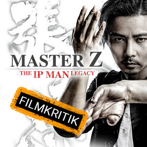 "Master Z: The Ip Man Legacy - Unsere Kritik zum ""Ip Man""-Spin-off"