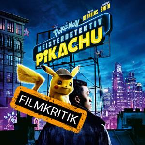 Pokémon Meisterdetektiv Pikachu - Unsere Kritik zur Adaption des gleichnamigen Videospiels