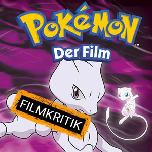 Pokémon - Der Film - Unser Asia-Film des Monats