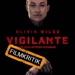 Vigilante - Unsere Kritik zum Thriller mit Olivia Wilde