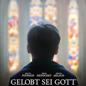 Gelobt sei Gott - Erster deutscher Trailer zum Film über den großen Kirchenskandal
