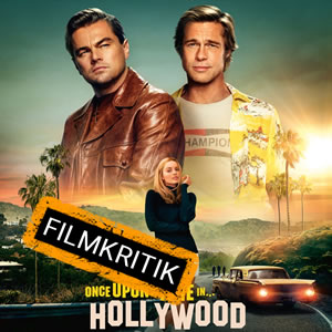 Once Upon a Time in Hollywood - Unsere Kritik zu Tarantinos Hollywood-Hommage