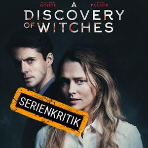 """A Discovery of Witches - Unsere Kritik zur """"Die Seelen der Nacht""""-Serienadaption"""
