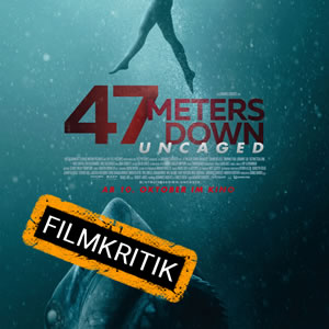 47 Meters Down: Uncaged - Unsere Kritik zum Hai-Horror