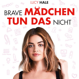 Brave Mädchen tun das nicht - Unsere Kritik zur Liebeskomödie mit Lucy Hale