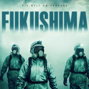 Fukushima - Unsere Kritik zur Verfilmung der Nuklearkatastrophe